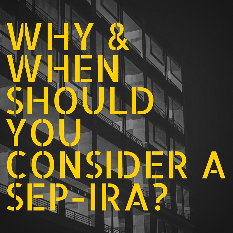 Why And When Should You Consider A Sep Ira